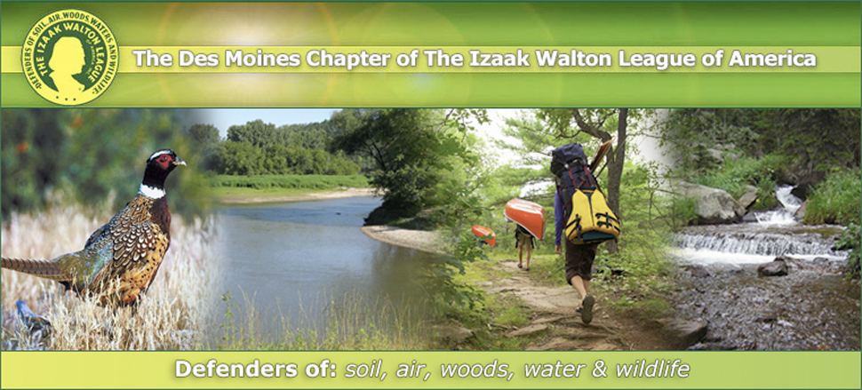 The Des Moines Chapter of the Izaak Walton League